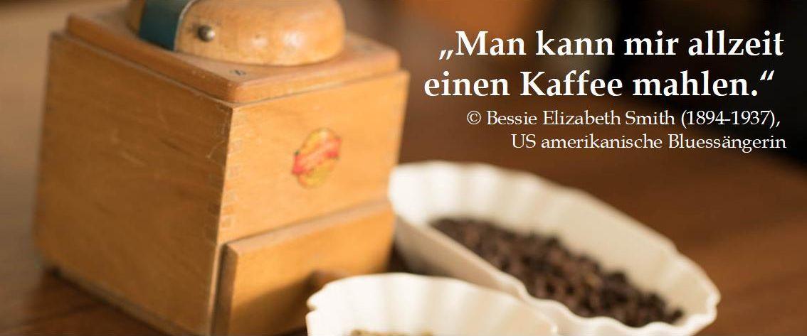 Kaffeemühle mit Aussage von Bessie Smith zu Kaffee