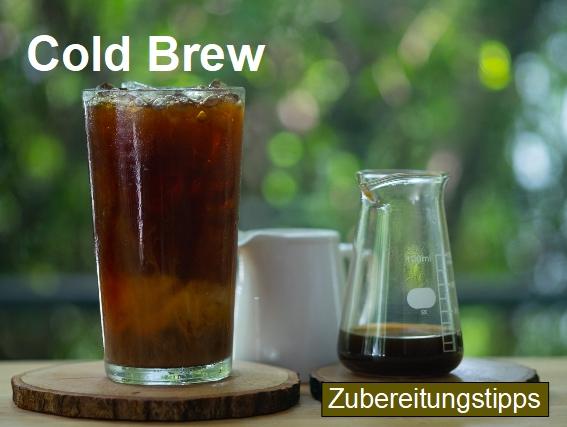 Zubereitungstipps für die Kaffeezubereitung im Cold Brew Verfahren (Kaltauszug)