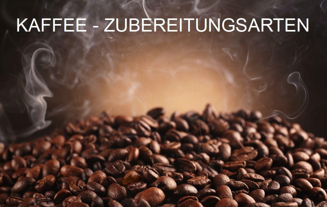 rauchende Kaffeebohnen mit Schriftzug: Kaffeezubereitungsarten
